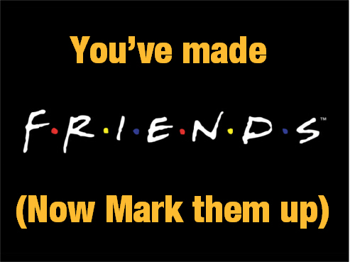 Build up Blog: You've made friends now mark them up