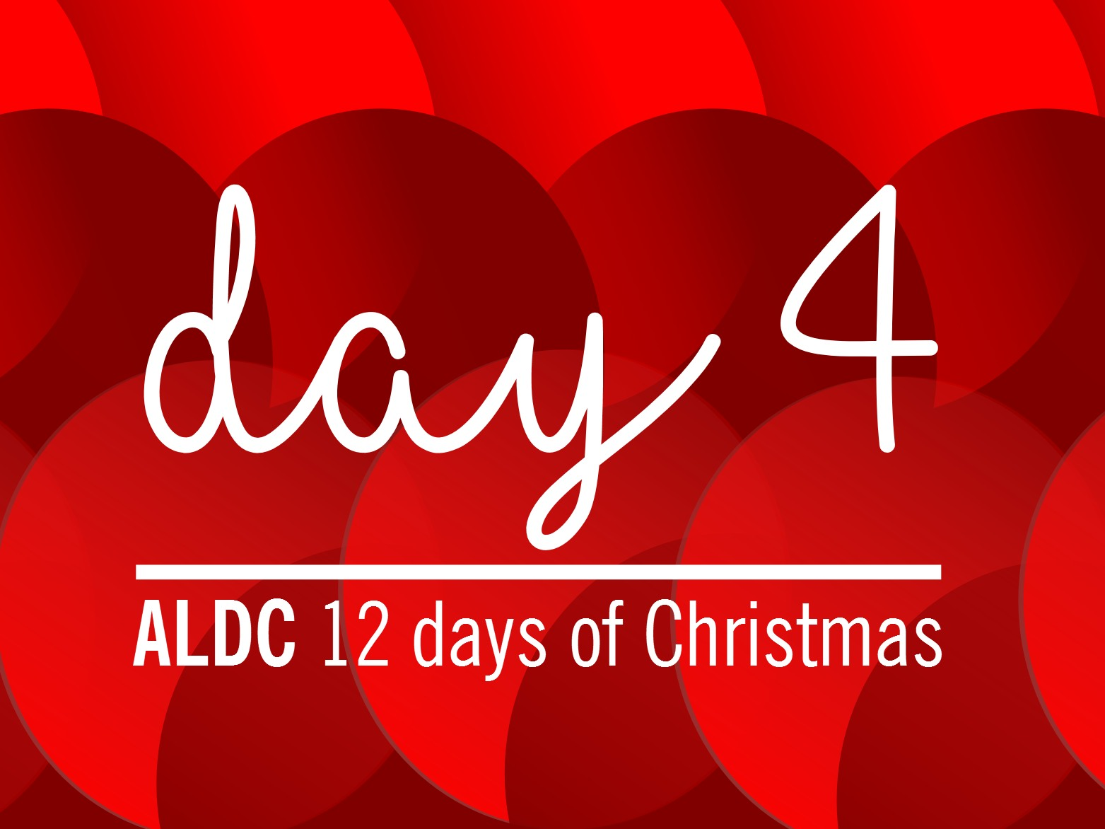 On the fourth day of Christmas, ALDC gave to me…