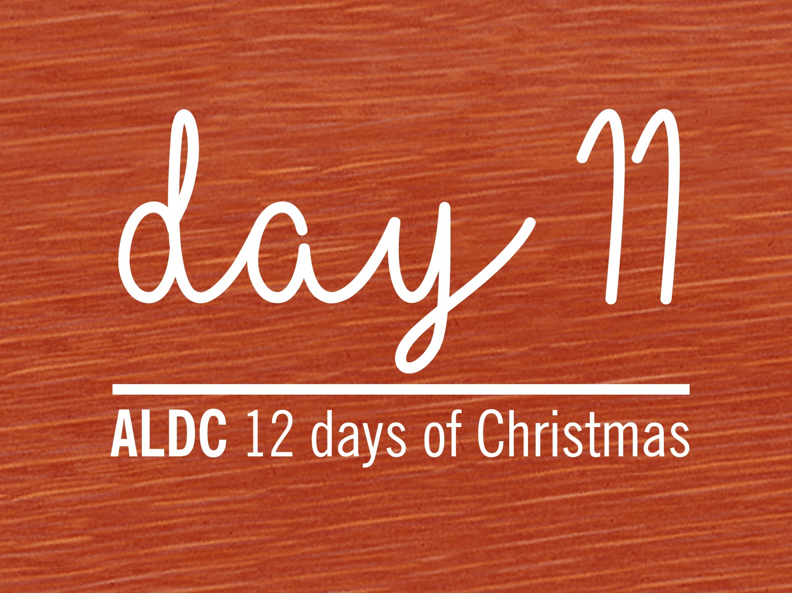 On the eleventh day of Christmas, ALDC gave to me…