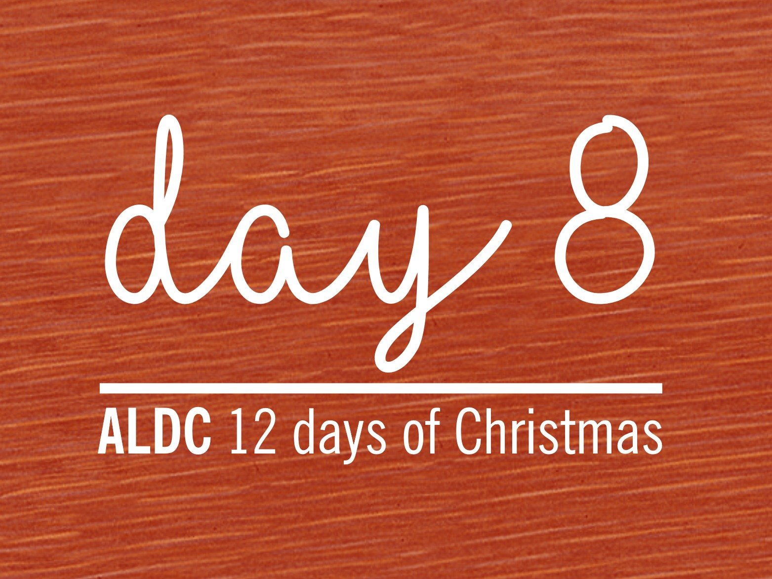 On the eighth day of Christmas, I gave to ALDC…
