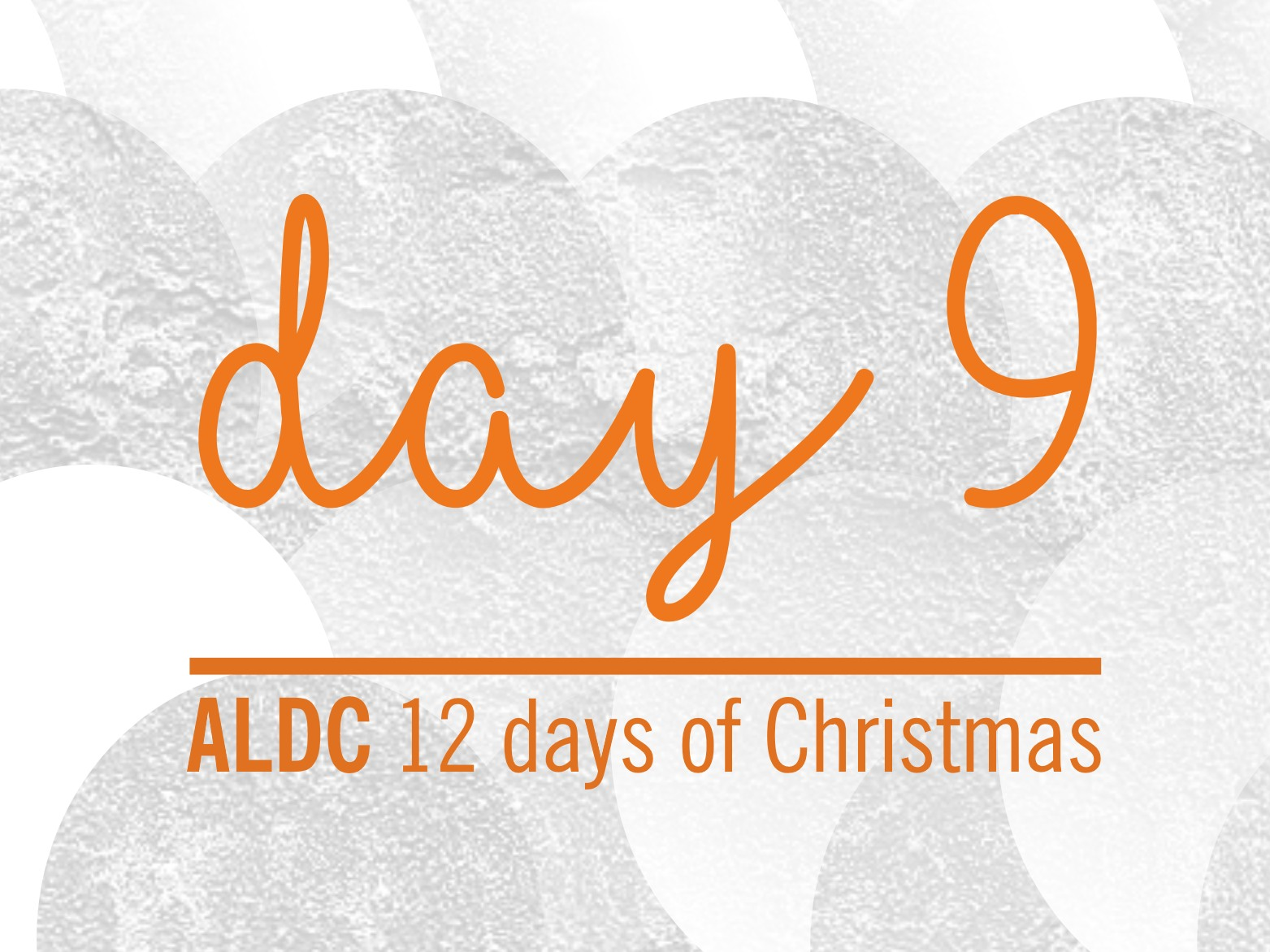 On the ninth day of Christmas, ALDC gave to me…