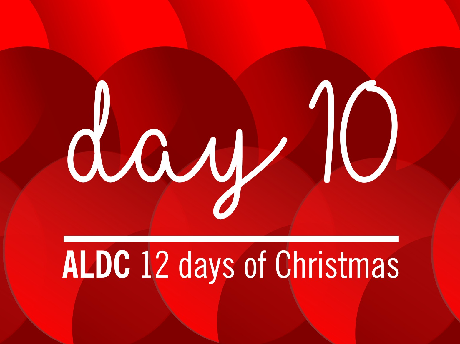 On the tenth day of Christmas, ALDC gave to me…