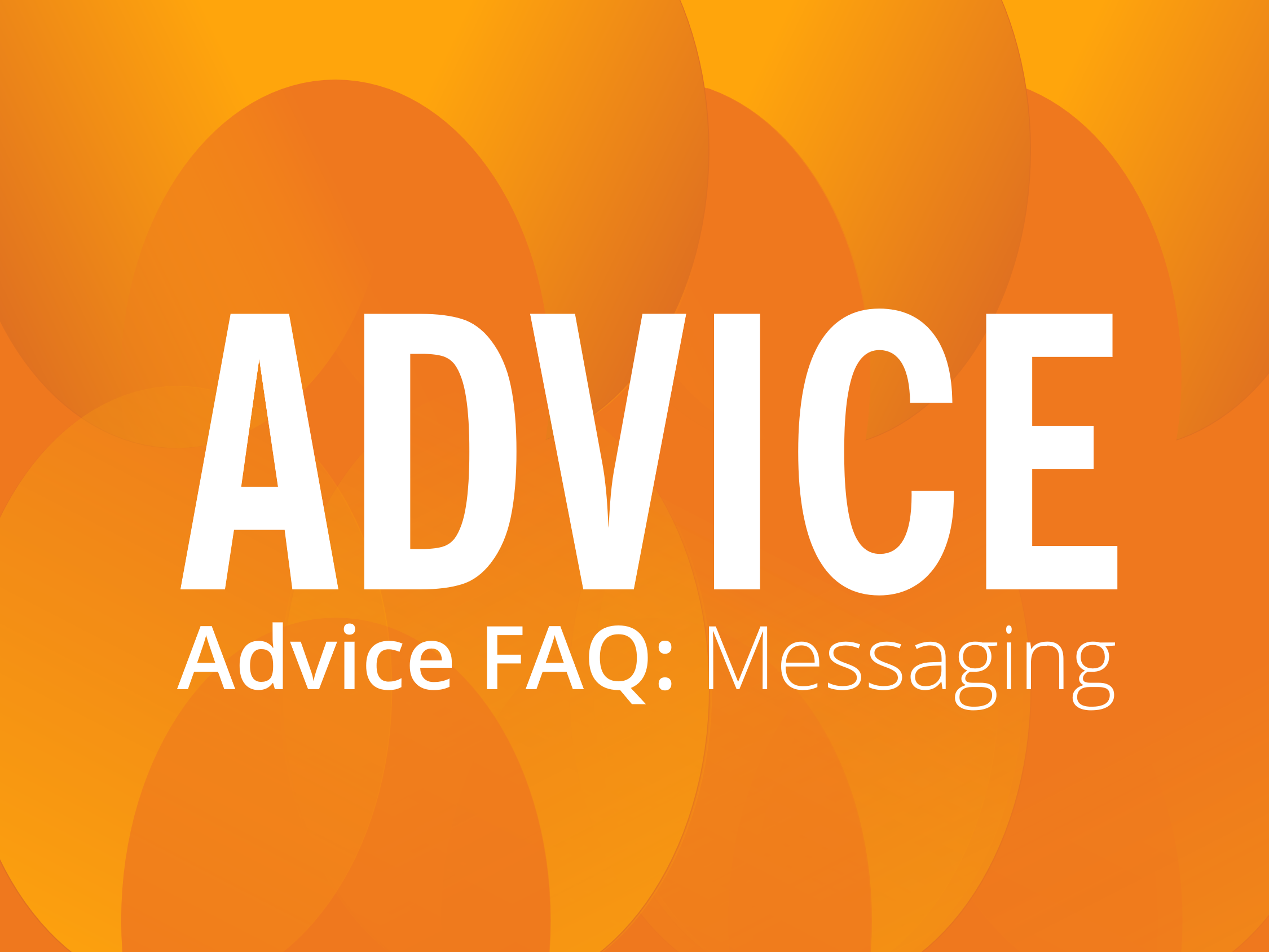 ADVICE: Messaging