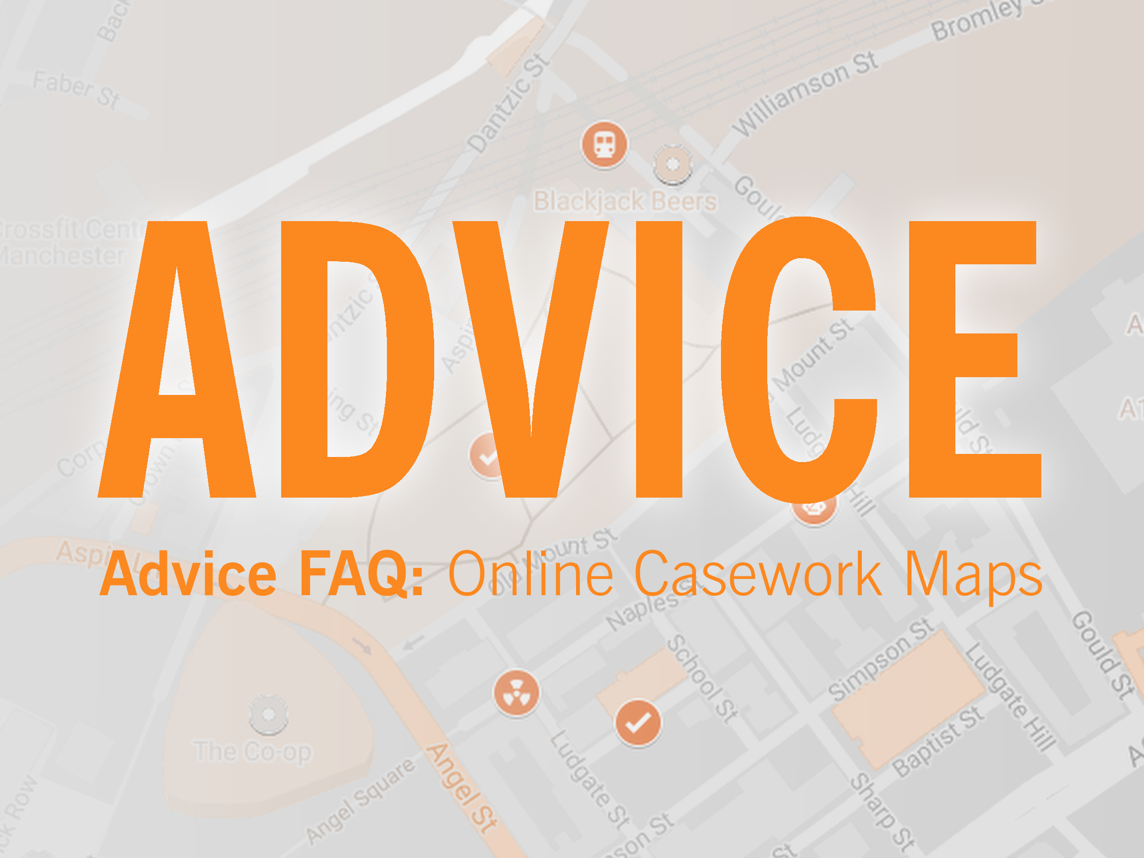 ADVICE: Online Casework Maps