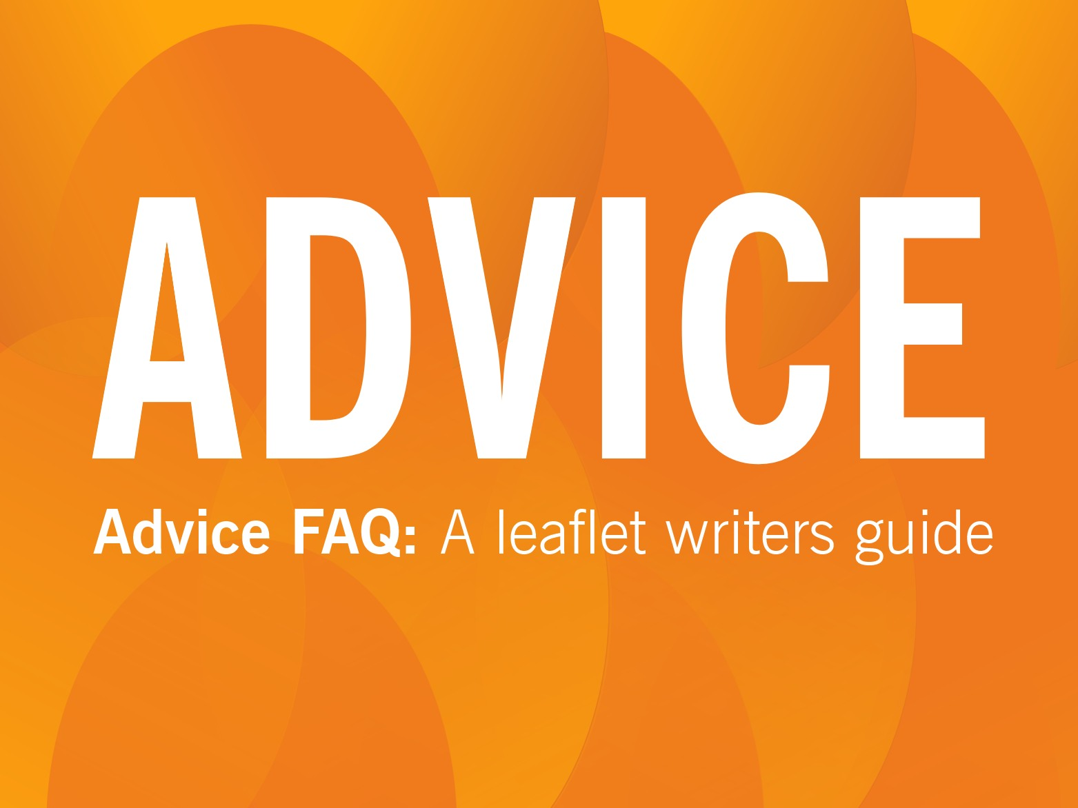 ADVICE: A Leaflet Writer's Guide