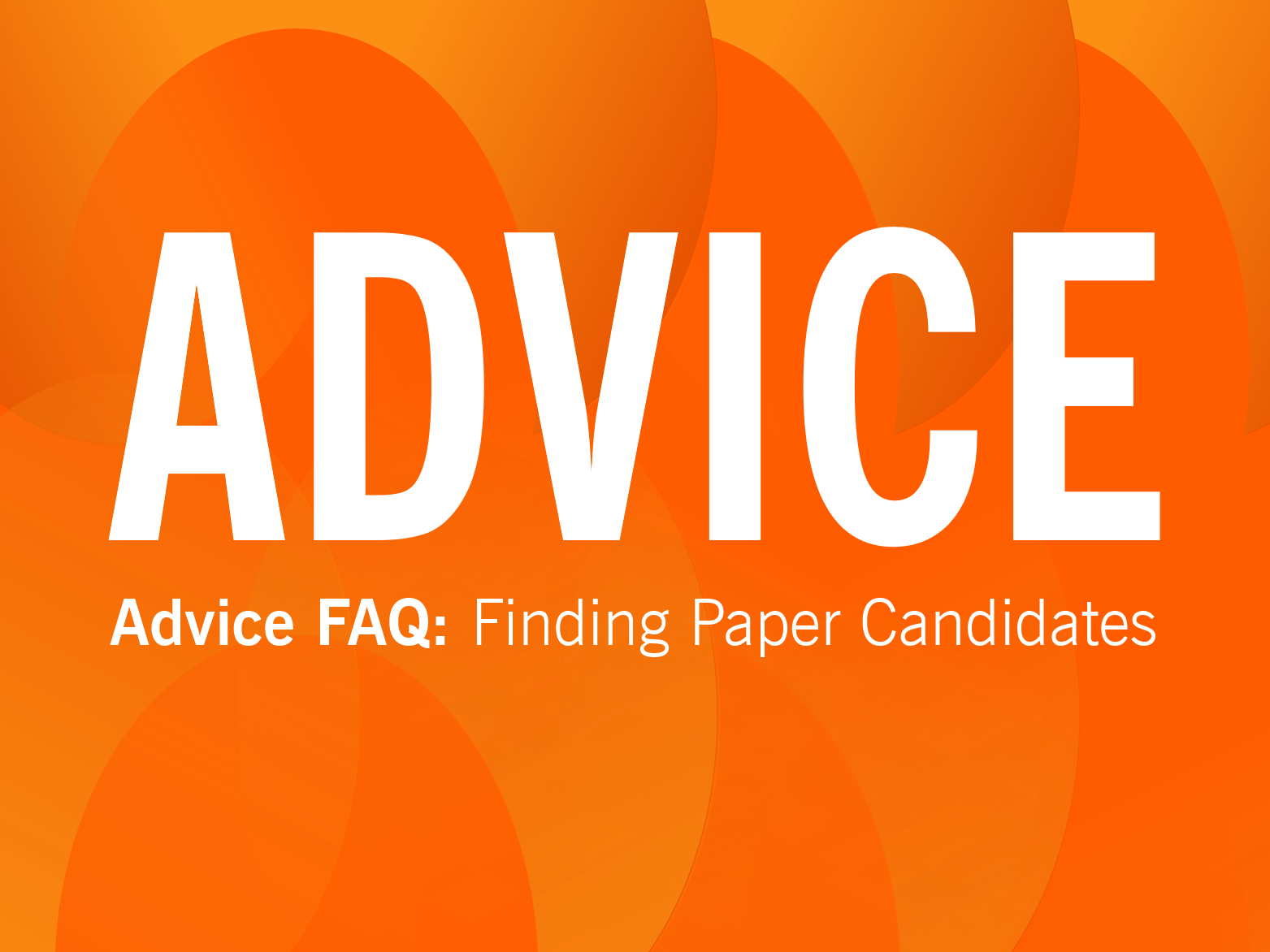 ADVICE: Find your next set of paper candidates