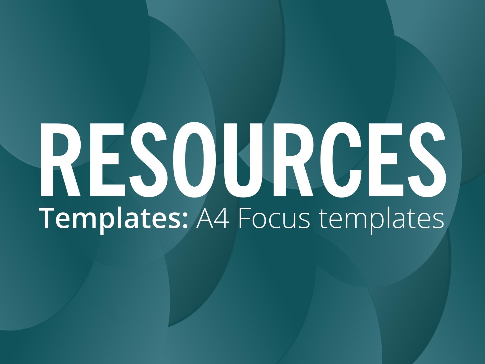 RESOURCES: 2017 A4 Focus templates