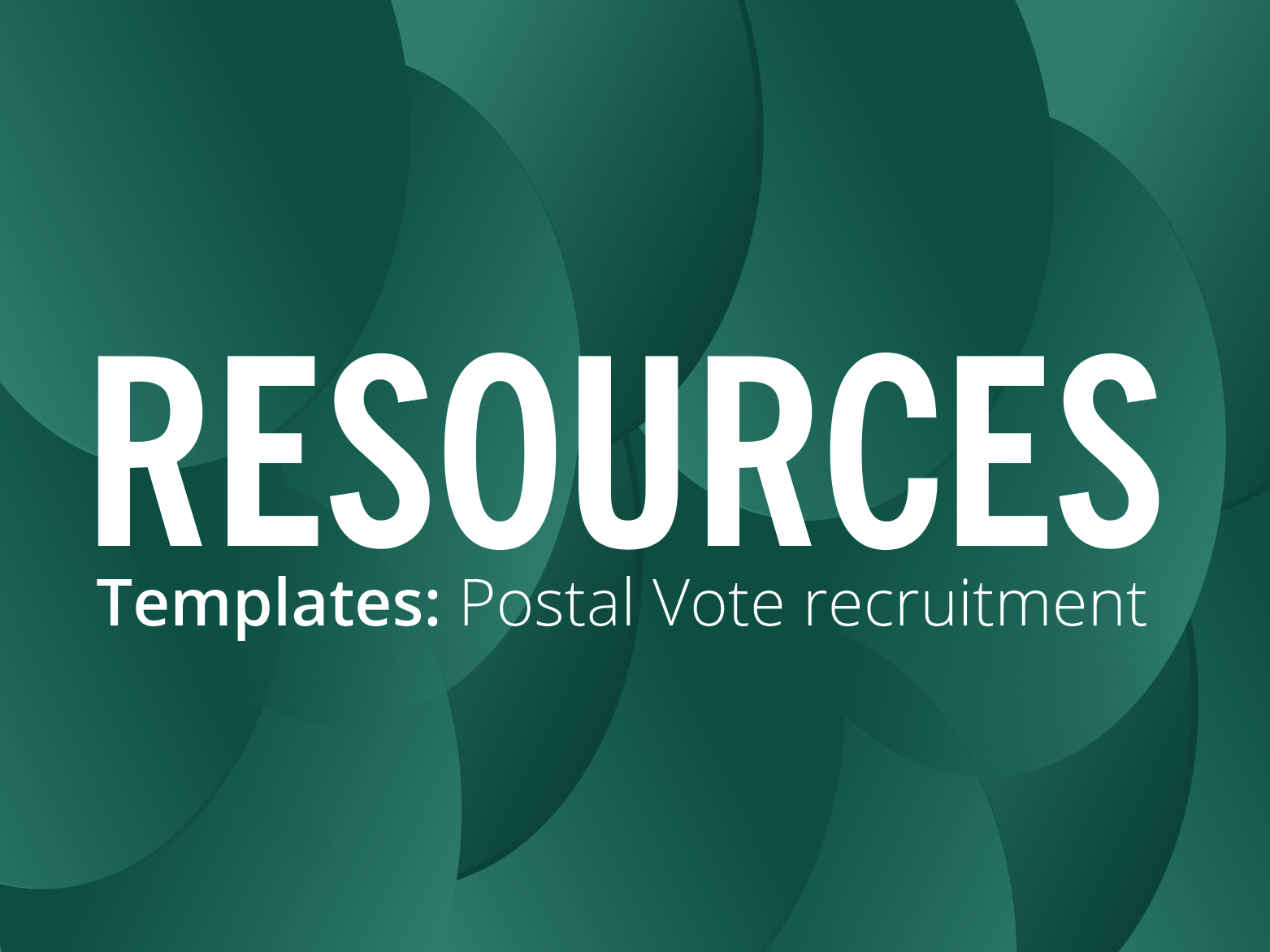 RESOURCES: Recruiting postal voters