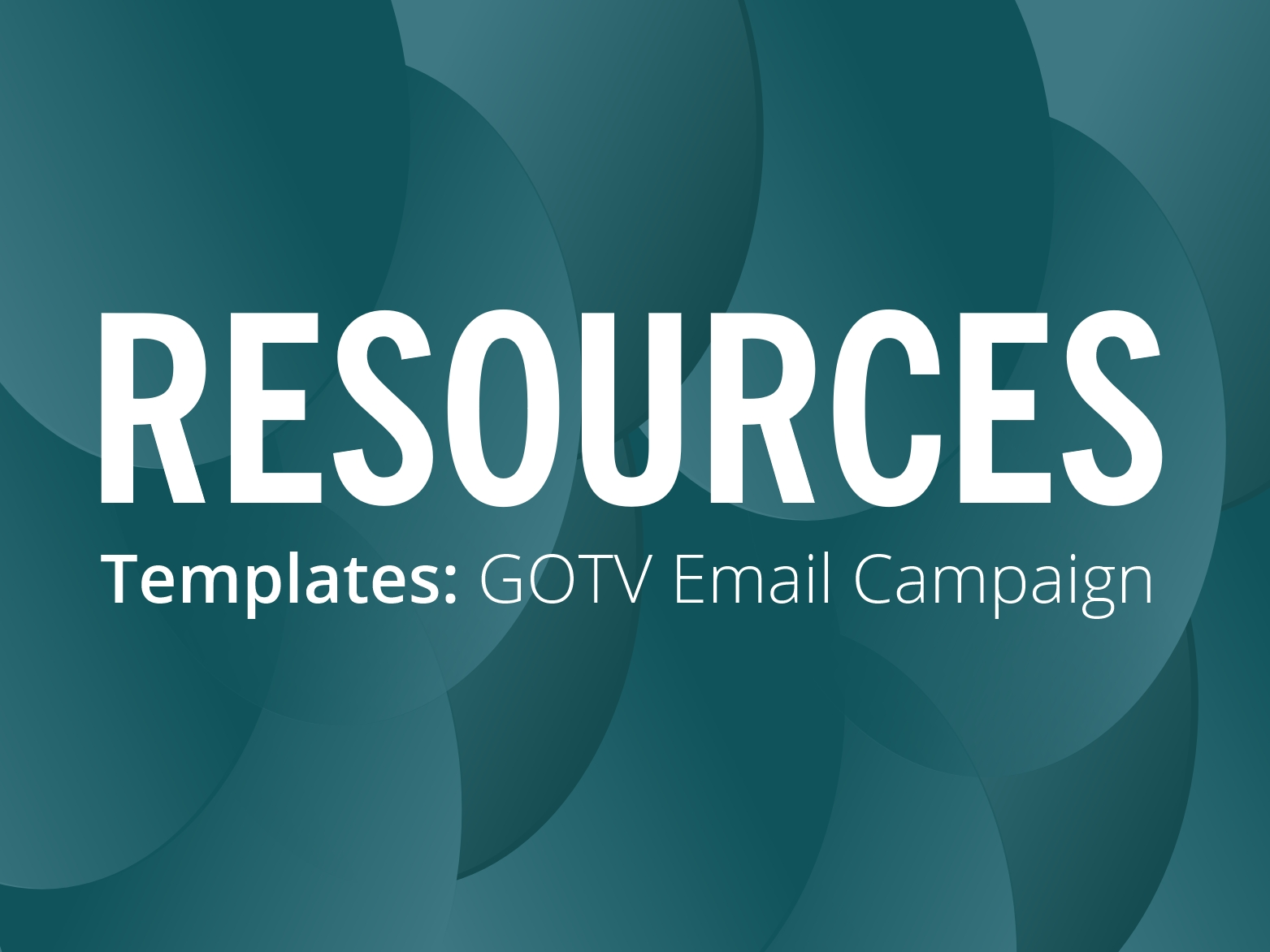 RESOURCES: Planning your get out the vote email campaign