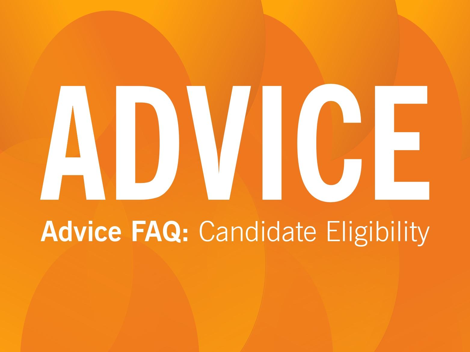 ADVICE: Candidate eligibility