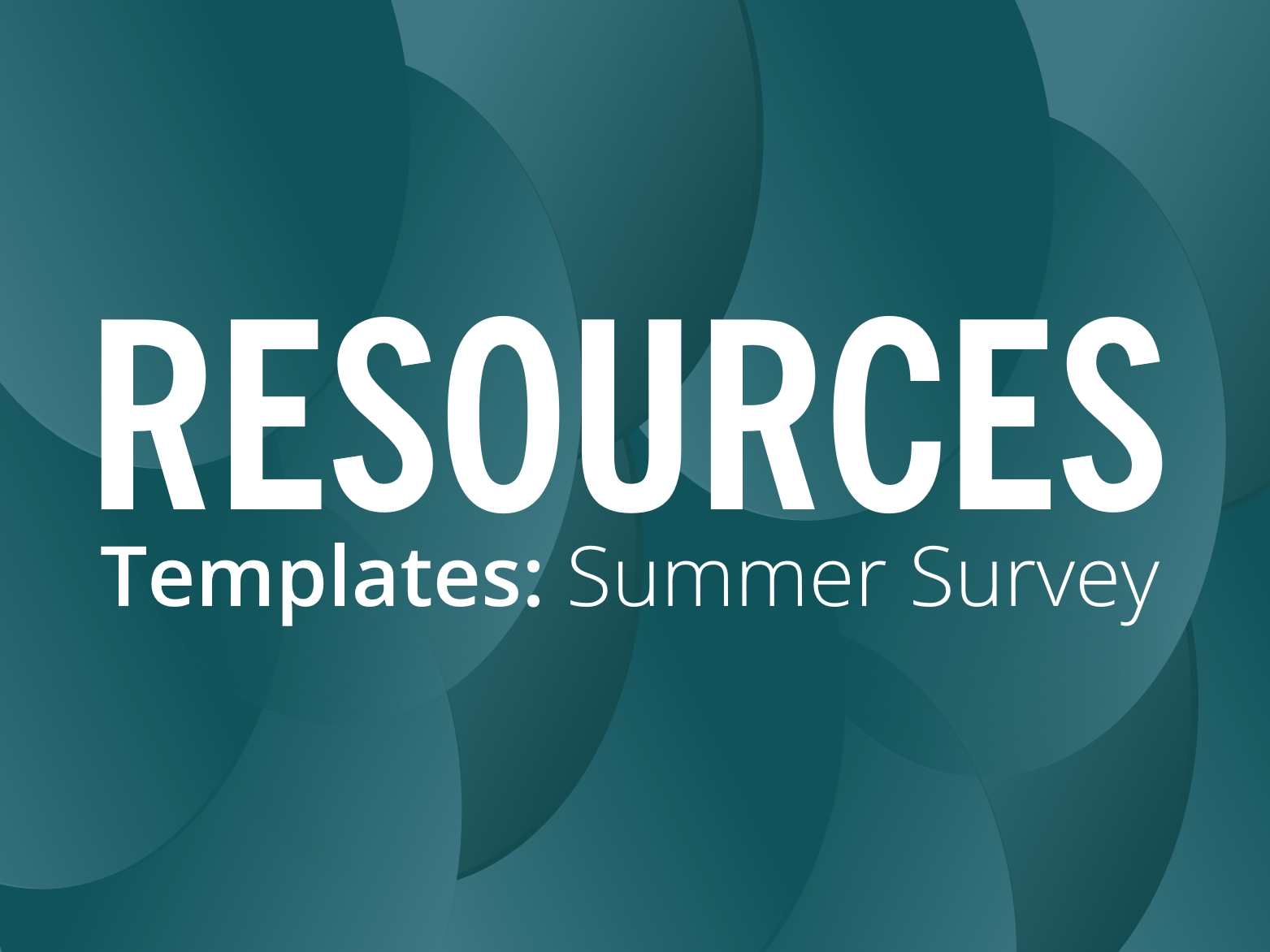 RESOURCES: Summer Survey