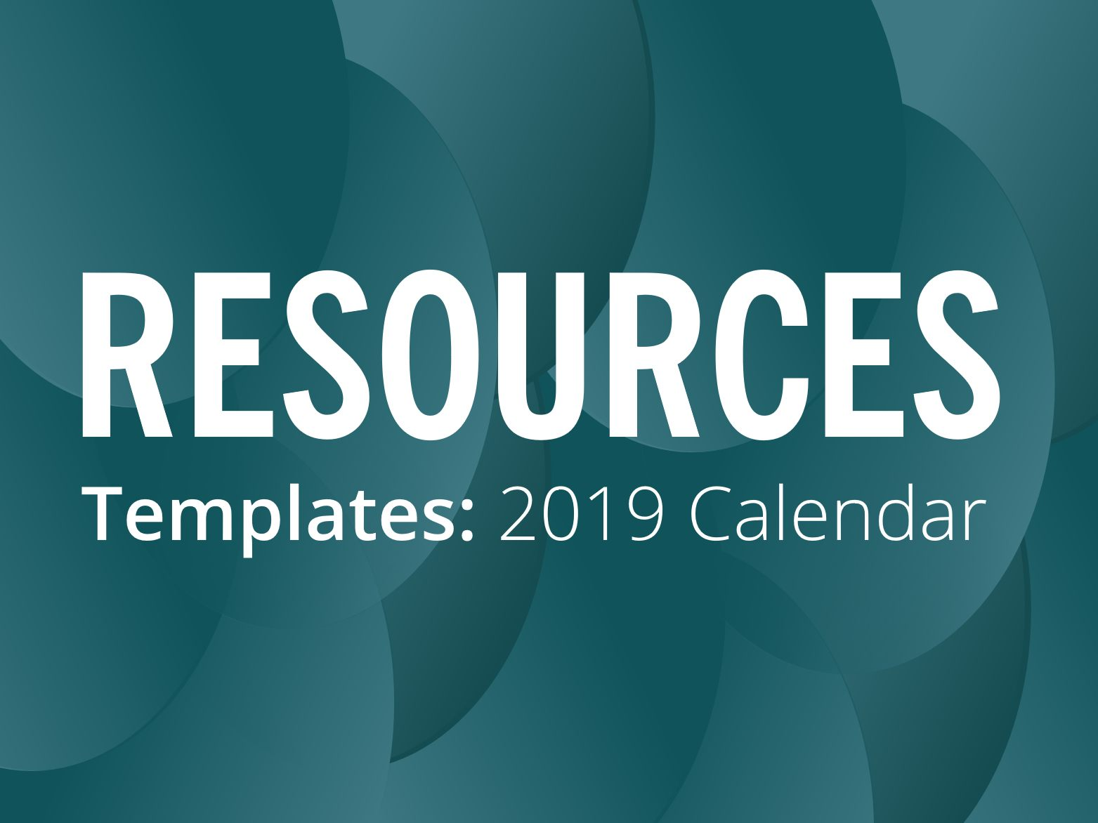 RESOURCES: Your 2019 calendar template