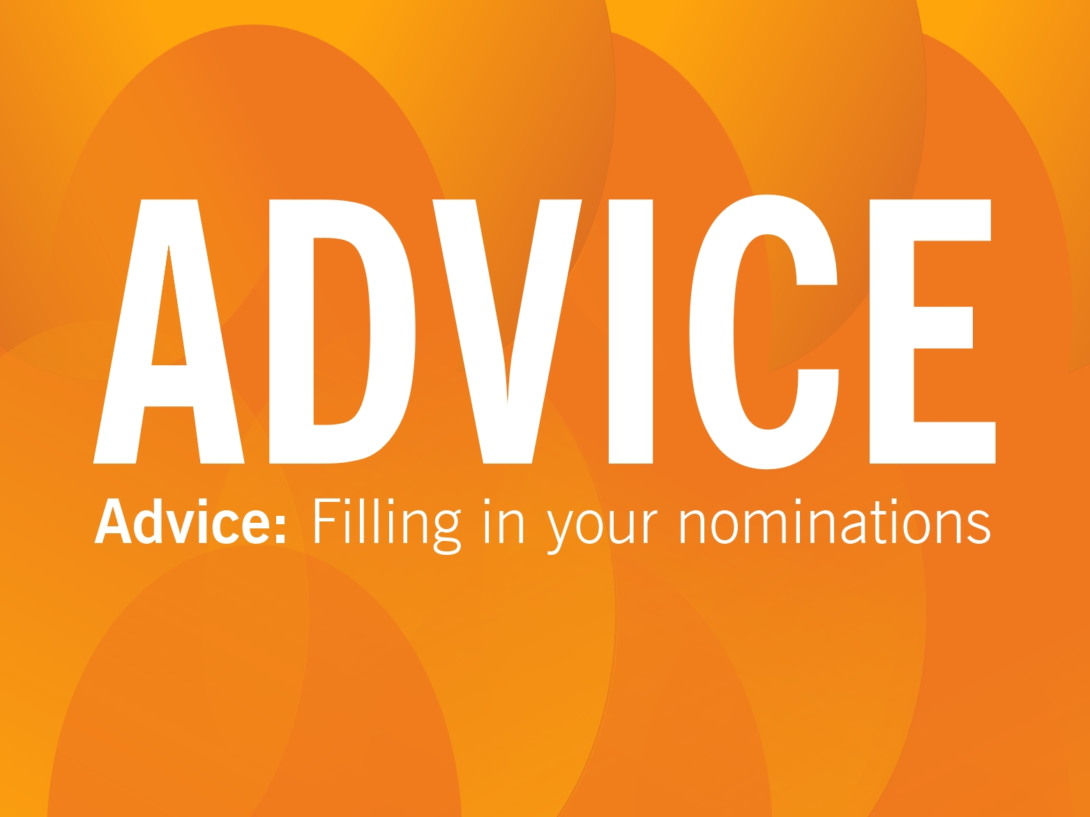 ADVICE: Filling in your nomination forms