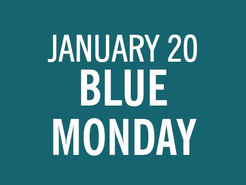 RESOURCES: BLUE MONDAY 2020